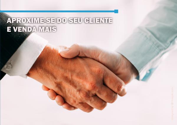 Aproxime-se do seu cliente e venda mais!