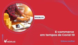 e-commerce em tempos de covid-19