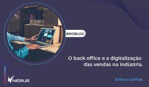 o back office e a digitalização das vendas na indústria